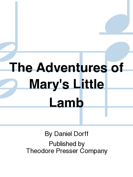 The Adventures of Mary's Little Lamb