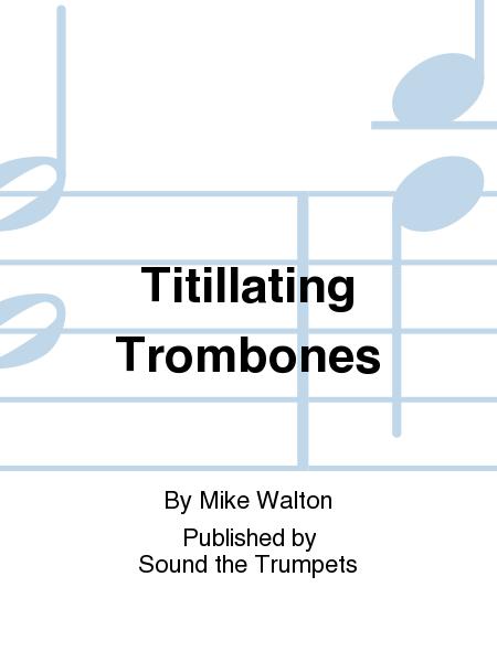 Titillating Trombones
