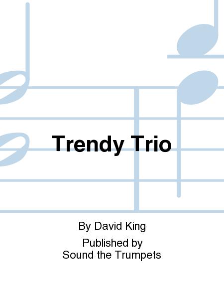 Trendy Trio