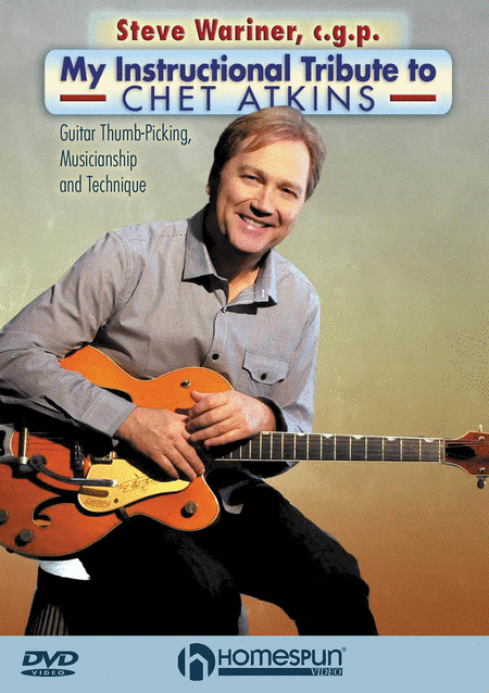 Steve Wariner, c.g.p. - My Instructional Tribute to Chet Atkins