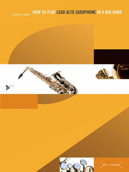 How To Play Lead Alto Saxophone In A Big Band