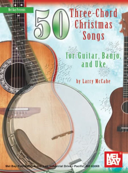 Banjo banjo tabs christmas songs : 50 Three-Chord Christmas Songs For Guitar, Banjo & Uke