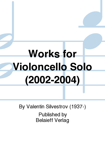 Works for Violoncello Solo (2002-2004)