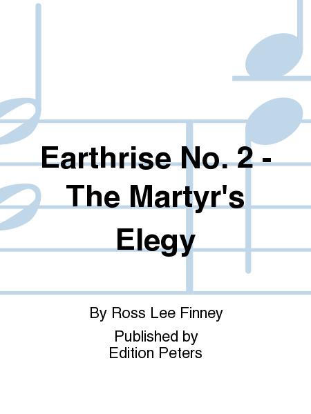 Earthrise No. 2 - The Martyr's Elegy