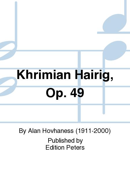 Khrimian Hairig, Op. 49