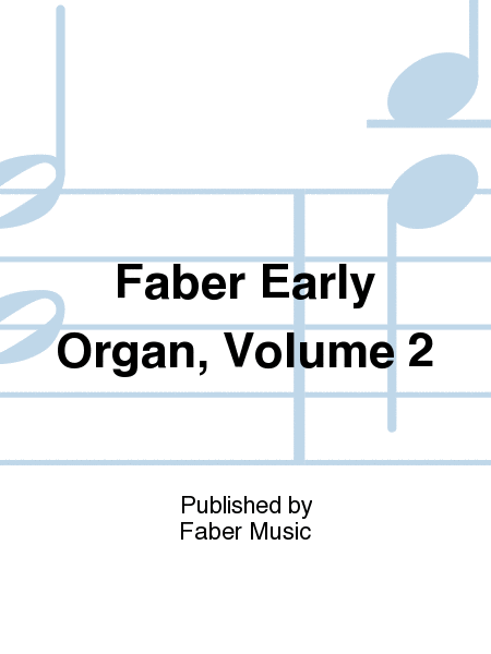 Faber Early Organ, Volume 2