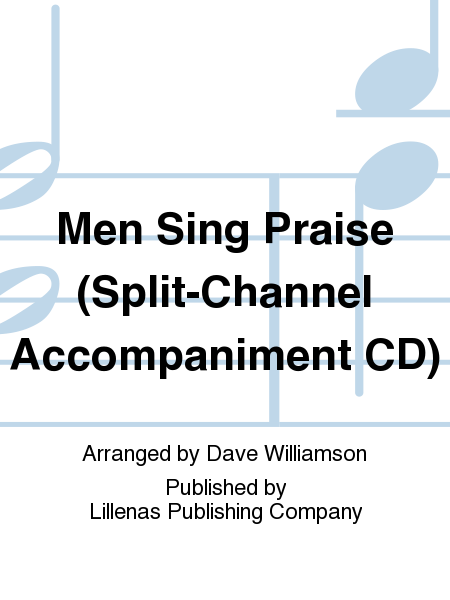 Men Sing Praise (Split-Channel Accompaniment CD)