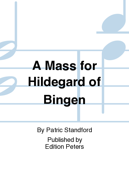 A Mass for Hildegard of Bingen