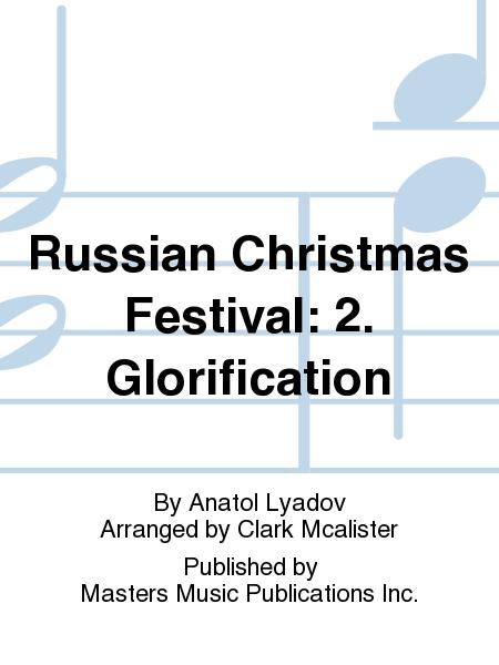 Russian Christmas Festival: 2. Glorification