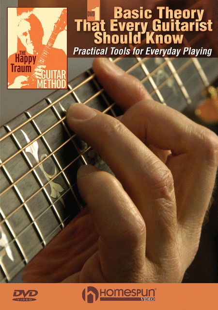 The Happy Traum Guitar Method: Basic Theory That Every Guitarist Should Know