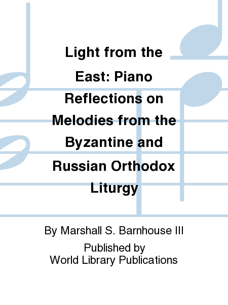 Light from the East: Piano Reflections on Melodies from the Byzantine and Russian Orthodox Liturgy