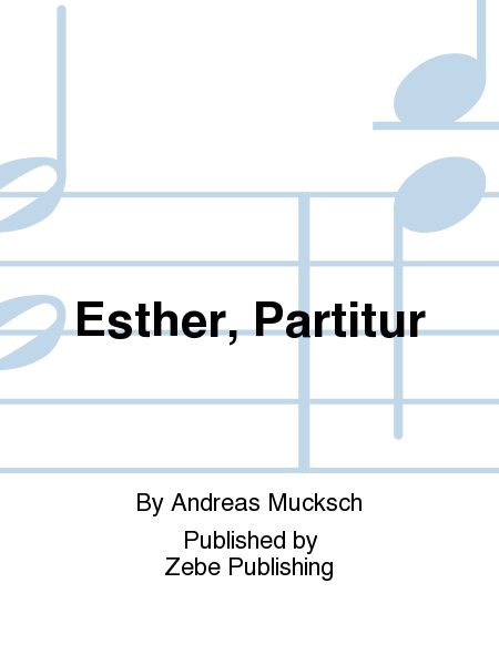 Esther, Partitur