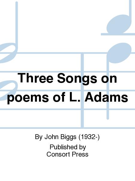 Three Songs on poems of L. Adams