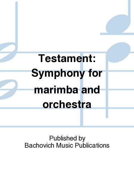 Testament: Symphony for marimba and orchestra
