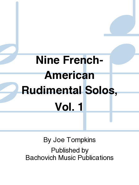Nine French-American Rudimental Solos, Vol. 1