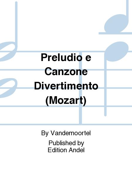 Preludio e Canzone Divertimento (Mozart)