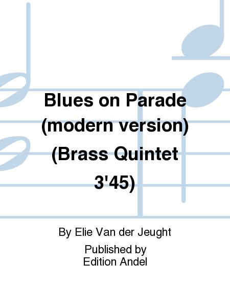 Blues on Parade (modern version) (Brass Quintet 3'45)