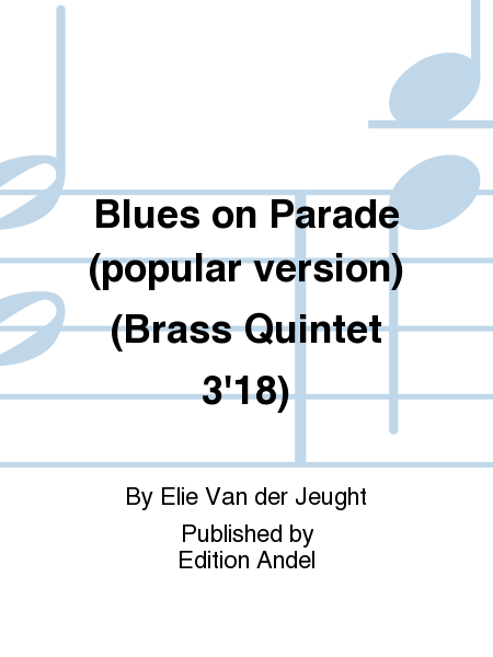 Blues on Parade (popular version) (Brass Quintet 3'18)