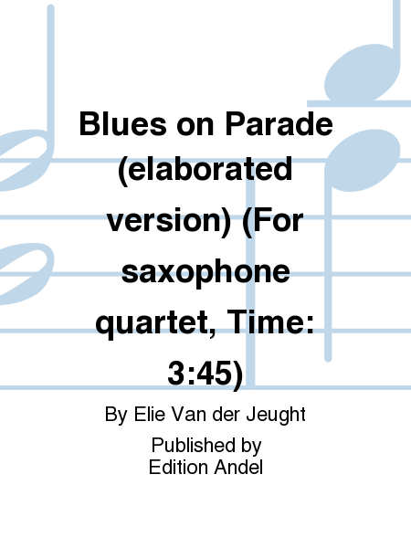 Blues on Parade (elaborated version) (For saxophone quartet, Time: 3:45)