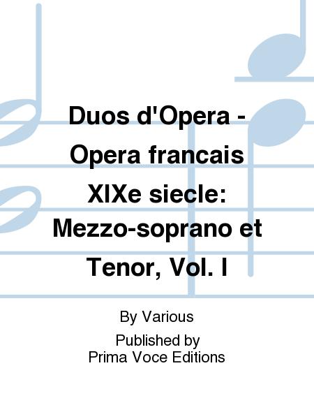 Duos d'Opera - Opera francais XIXe siecle: Mezzo-soprano et Tenor, Vol. I