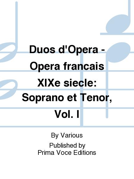 Duos d'Opera - Opera francais XIXe siecle: Soprano et Tenor, Vol. I