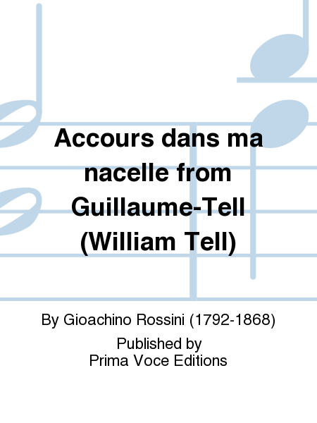 Accours dans ma nacelle from Guillaume-Tell (William Tell)