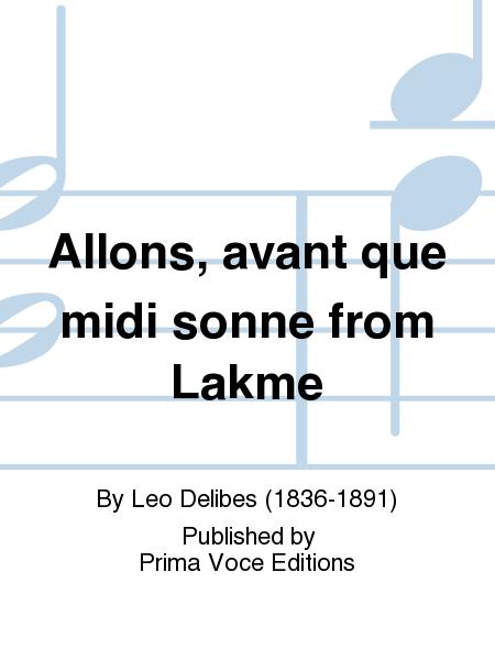 Allons, avant que midi sonne from Lakme