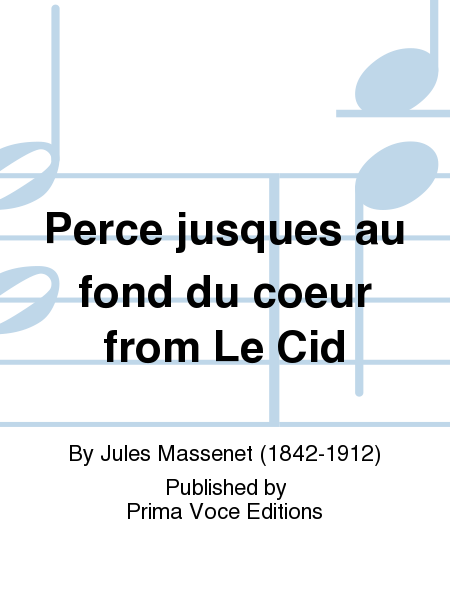 Perce jusques au fond du coeur from Le Cid
