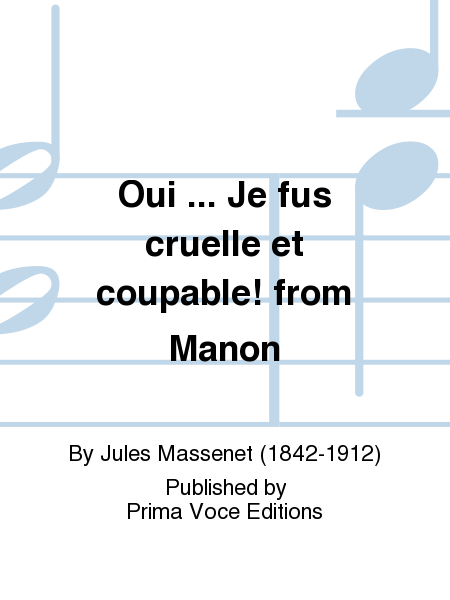 Oui ... Je fus cruelle et coupable! from Manon