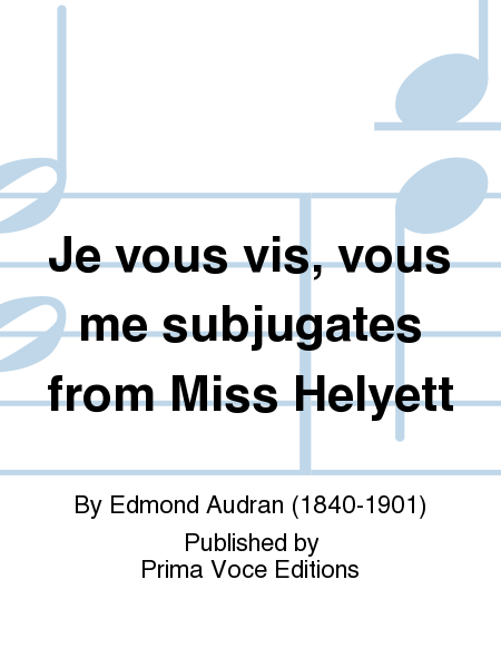 Je vous vis, vous me subjugates from Miss Helyett