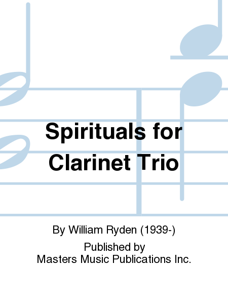Spirituals for Clarinet Trio