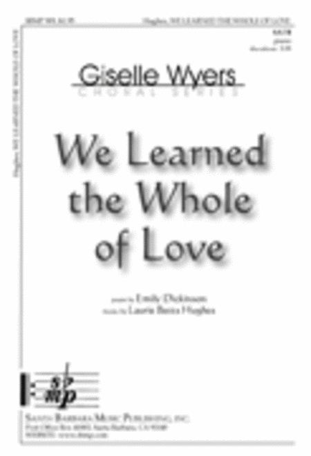 We Learned the Whole of Love