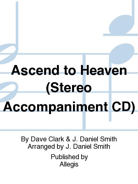 Ascend to Heaven (Stereo Accompaniment CD)