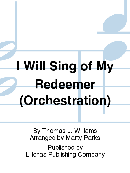 I Will Sing of My Redeemer (Orchestration)