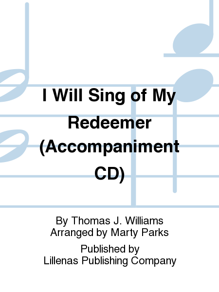I Will Sing of My Redeemer (Accompaniment CD)
