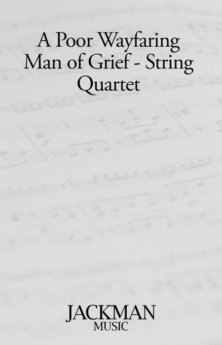 A Poor Wayfaring Man of Grief - string quartet