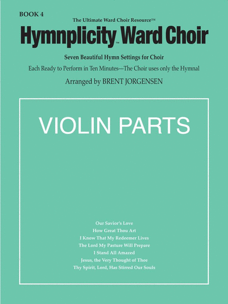 Hymnplicity Ward Choir - Book 4 (Violin Parts)