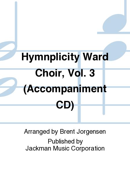 Hymnplicity Ward Choir, Vol. 3 (Accompaniment CD)