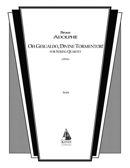 Oh Gesualdo, Divine Tormentor!