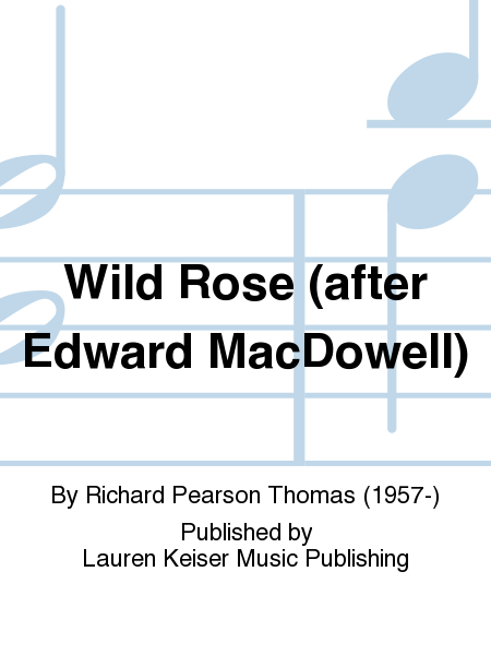 Wild Rose (after Edward MacDowell)