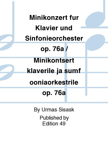 Minikonzert fur Klavier und Sinfonieorchester op. 76a / Minikontsert klaverile ja sumfooniaorkestrile op. 76a