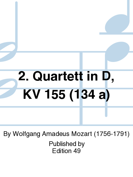 2. Quartett in D, KV 155 (134 a)