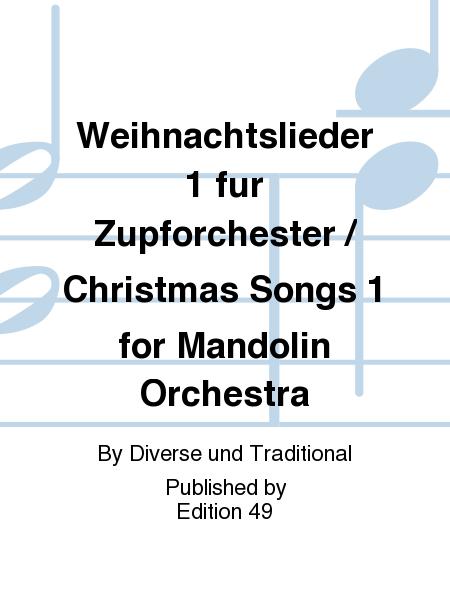 Weihnachtslieder 1 fur Zupforchester / Christmas Songs 1 for Mandolin Orchestra