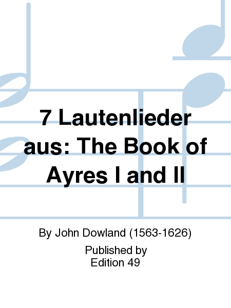 7 Lautenlieder aus: The Book of Ayres I and II