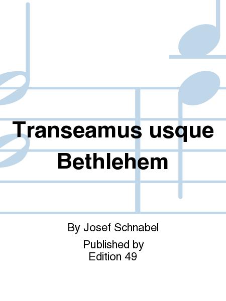 Transeamus usque Bethlehem