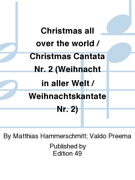 Christmas all over the world / Christmas Cantata Nr. 2 (Weihnacht in aller Welt / Weihnachtskantate Nr. 2)