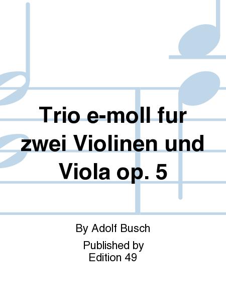 Trio e-moll fur zwei Violinen und Viola op. 5