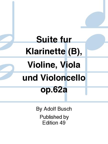 Suite fur Klarinette (B), Violine, Viola und Violoncello op.62a