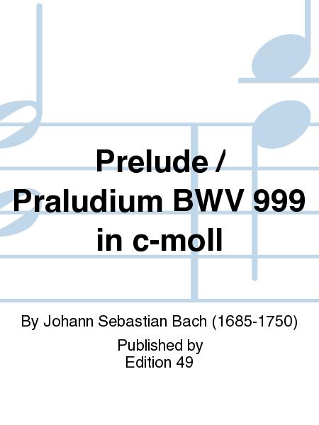 Prelude / Praludium BWV 999 in c-moll