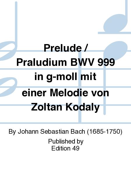 Prelude / Praludium BWV 999 in g-moll mit einer Melodie von Zoltan Kodaly
